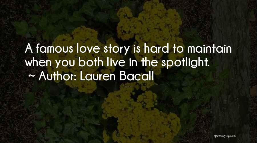 Love Is Hard Quotes By Lauren Bacall