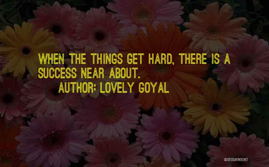 Love Is Hard Quotes By Lovely Goyal