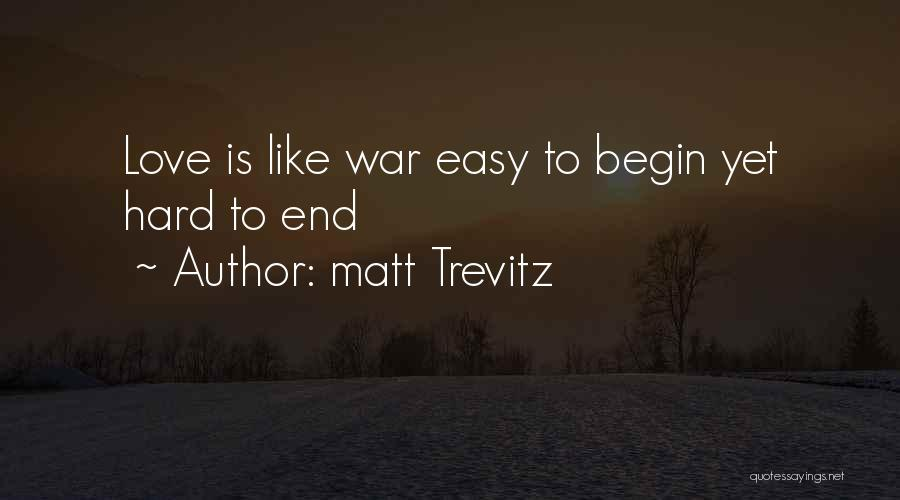 Love Is Hard Quotes By Matt Trevitz