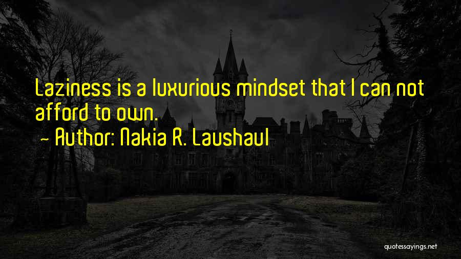 Love Is Hard Quotes By Nakia R. Laushaul