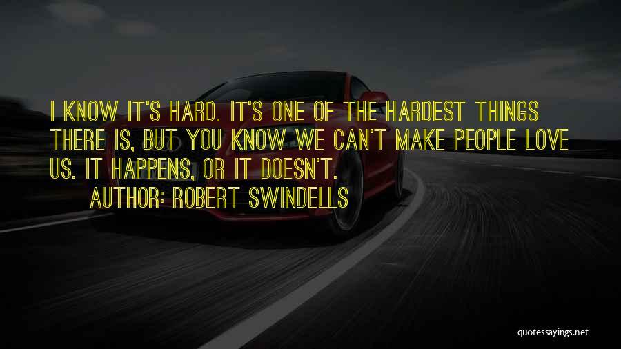 Love Is Hard Quotes By Robert Swindells