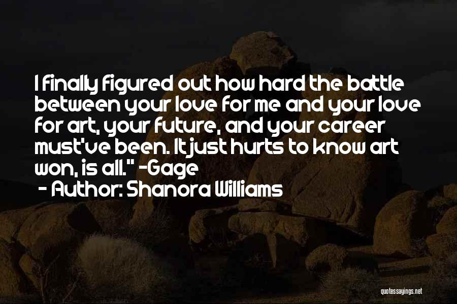 Love Is Hard Quotes By Shanora Williams