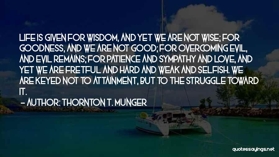 Love Is Hard Quotes By Thornton T. Munger