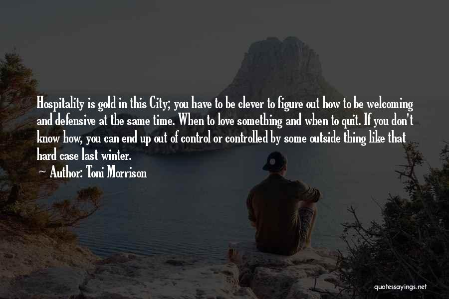 Love Is Hard Quotes By Toni Morrison