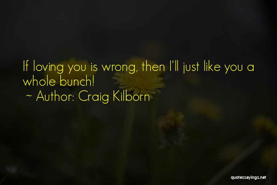 Love Is Just A Dream Quotes By Craig Kilborn