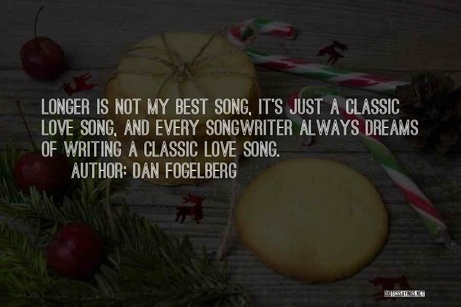 Love Is Just A Dream Quotes By Dan Fogelberg