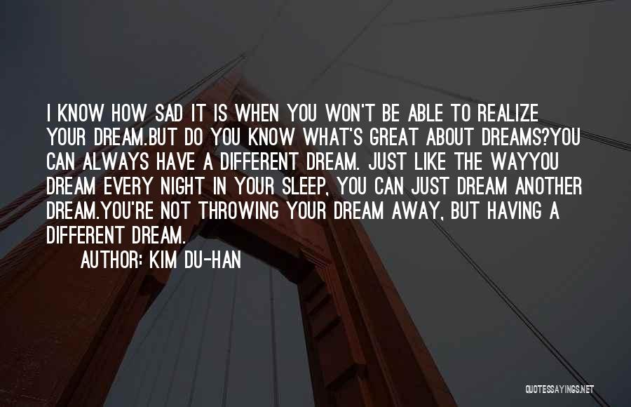 Love Is Just A Dream Quotes By Kim Du-han