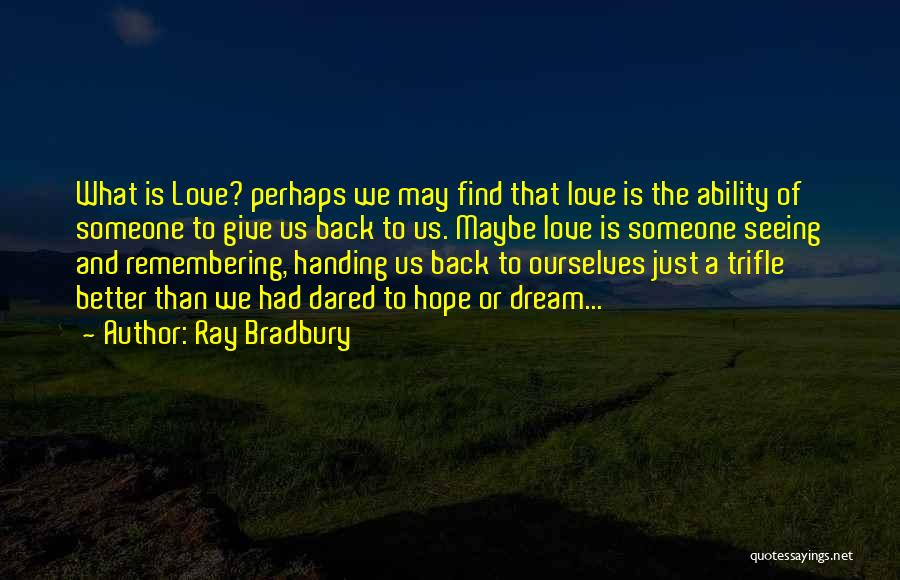 Love Is Just A Dream Quotes By Ray Bradbury
