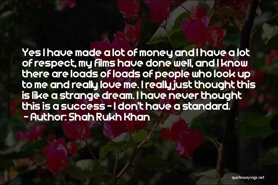 Love Is Just A Dream Quotes By Shah Rukh Khan