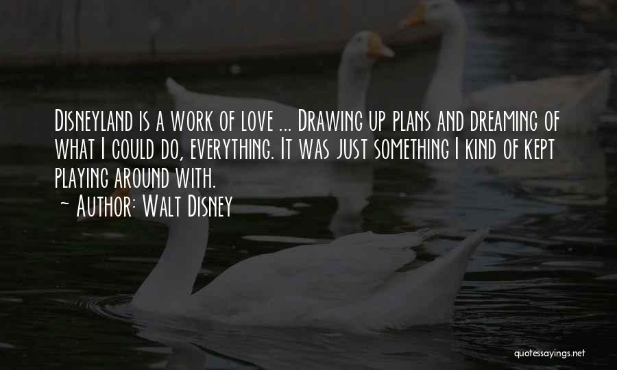 Love Is Just A Dream Quotes By Walt Disney