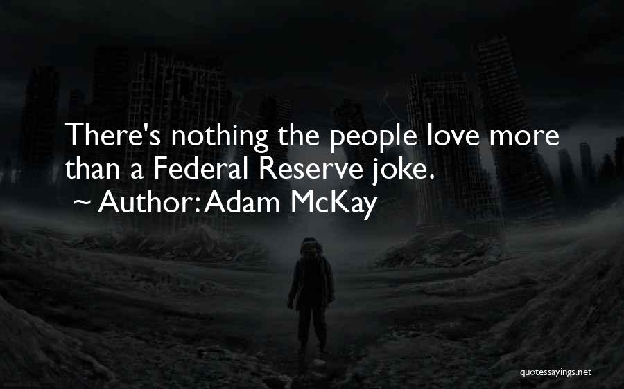 Love Is Just A Joke Quotes By Adam McKay