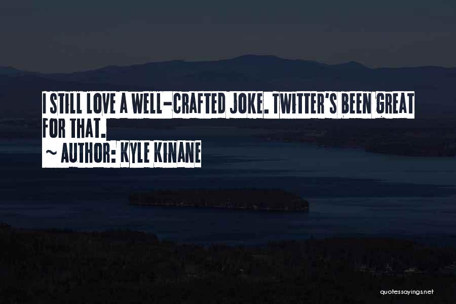 Love Is Just A Joke Quotes By Kyle Kinane