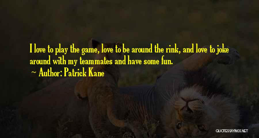 Love Is Just A Joke Quotes By Patrick Kane