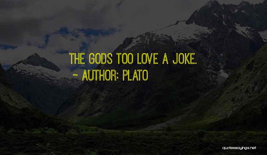 Love Is Just A Joke Quotes By Plato