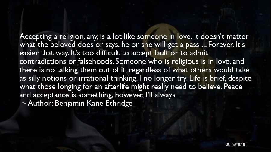 Love Is Life Quotes By Benjamin Kane Ethridge