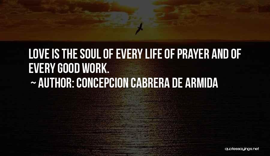 Love Is Life Quotes By Concepcion Cabrera De Armida