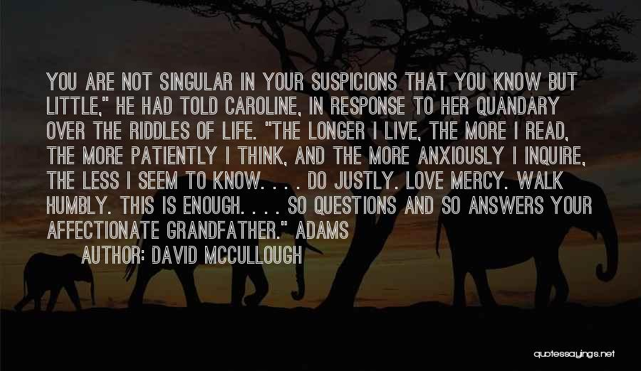 Love Is Life Quotes By David McCullough
