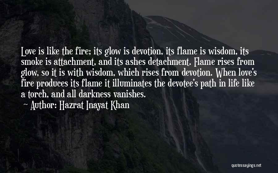 Love Is Life Quotes By Hazrat Inayat Khan