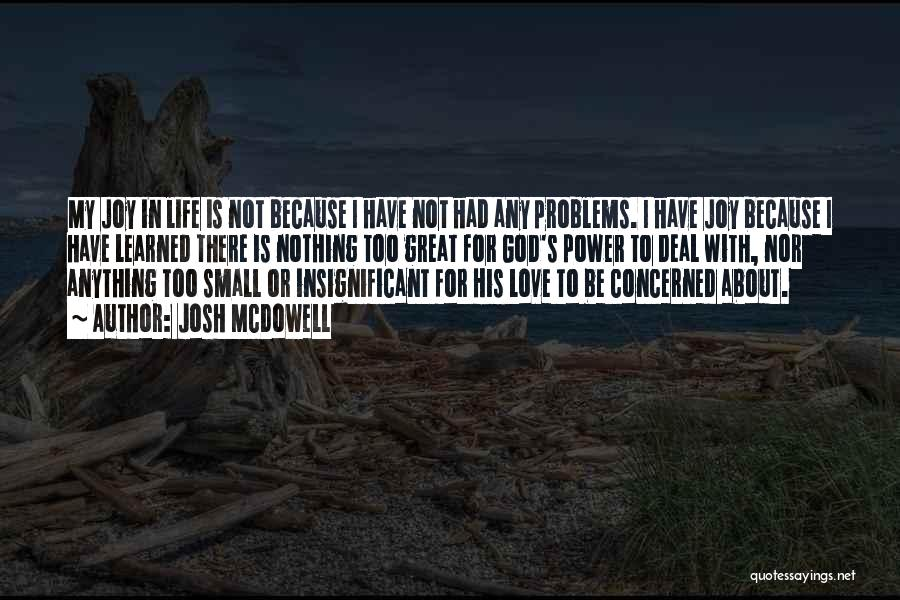 Love Is Life Quotes By Josh McDowell