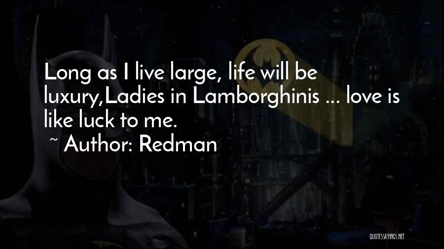 Love Is Life Quotes By Redman