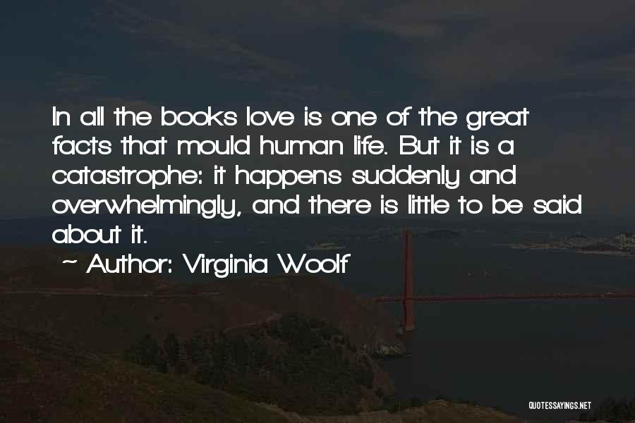 Love Is Life Quotes By Virginia Woolf