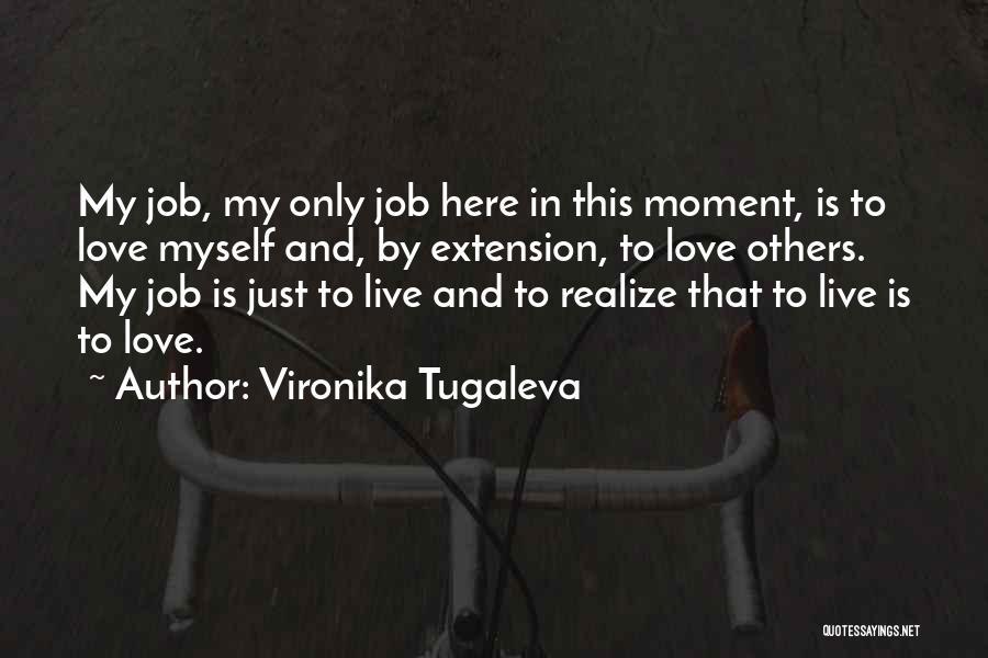 Love Is Life Quotes By Vironika Tugaleva