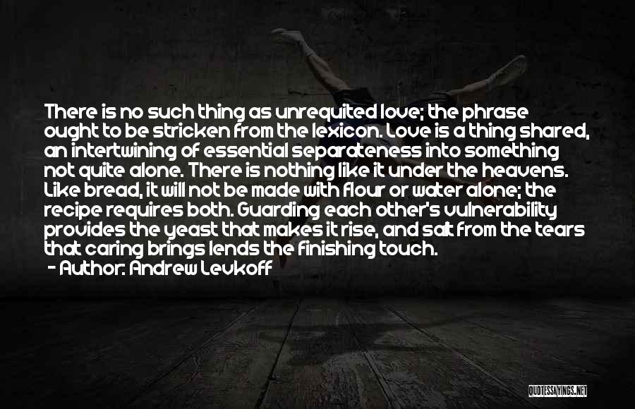 Love Is Like Water Quotes By Andrew Levkoff