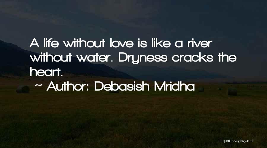 Love Is Like Water Quotes By Debasish Mridha