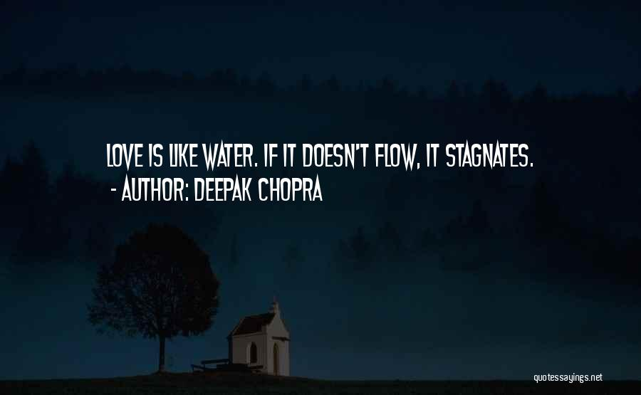 Love Is Like Water Quotes By Deepak Chopra
