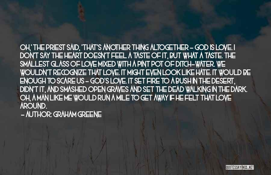 Love Is Like Water Quotes By Graham Greene