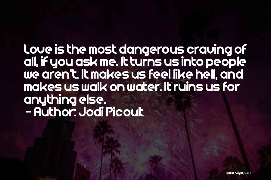 Love Is Like Water Quotes By Jodi Picoult