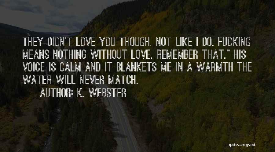 Love Is Like Water Quotes By K. Webster