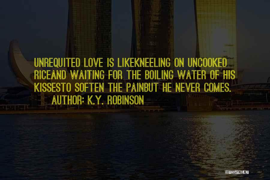 Love Is Like Water Quotes By K.Y. Robinson