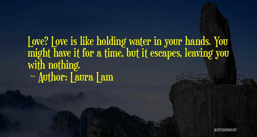 Love Is Like Water Quotes By Laura Lam
