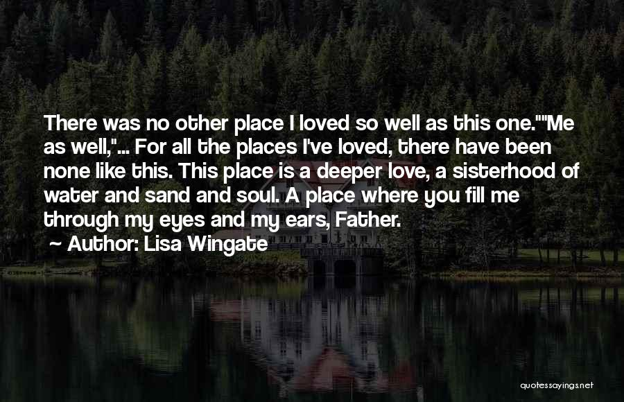 Love Is Like Water Quotes By Lisa Wingate