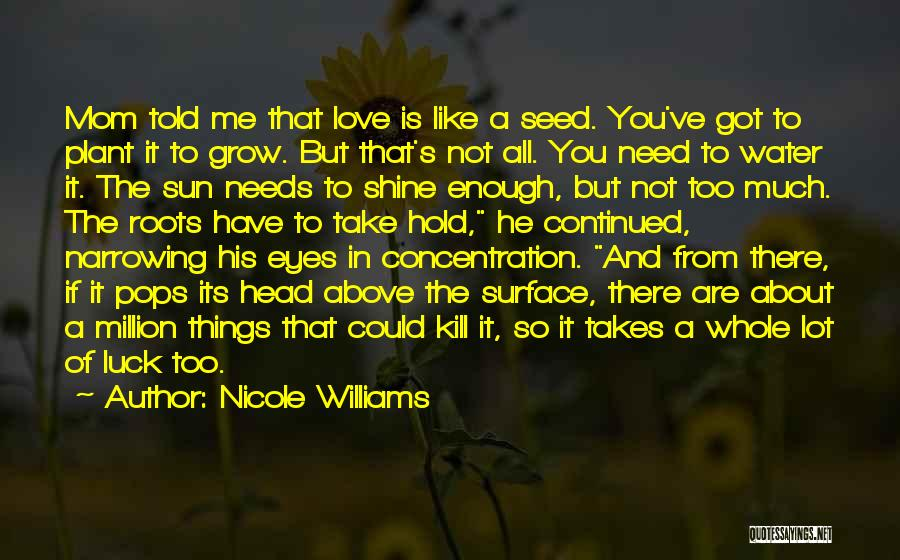 Love Is Like Water Quotes By Nicole Williams