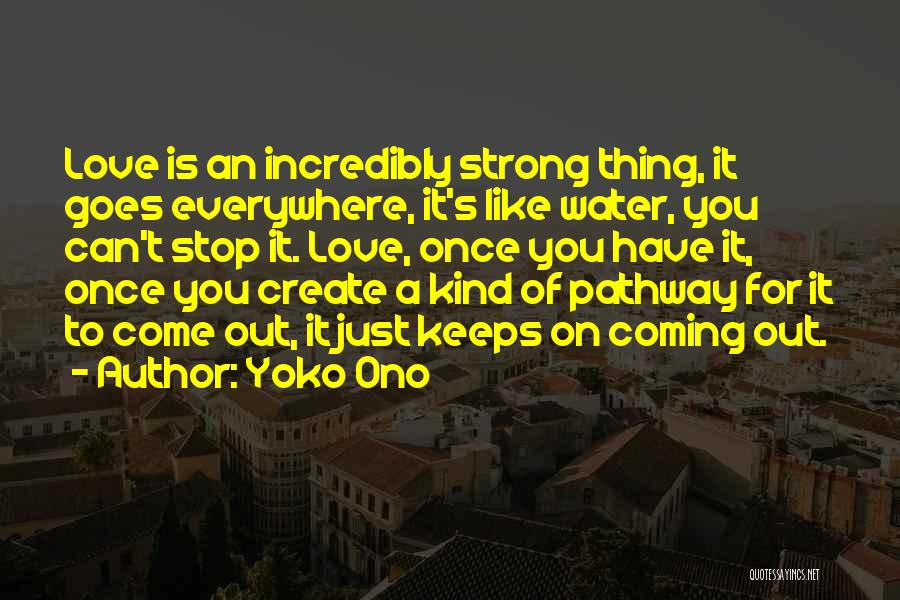 Love Is Like Water Quotes By Yoko Ono