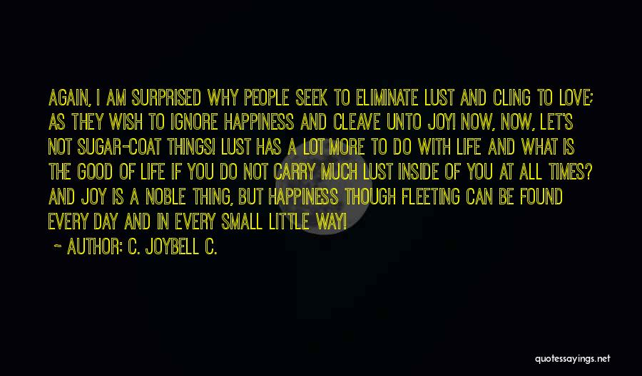 Love Is Not Lust Quotes By C. JoyBell C.