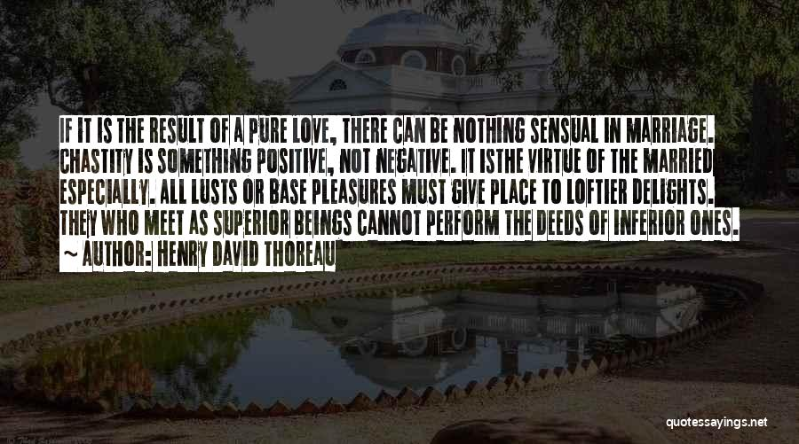 Love Is Not Lust Quotes By Henry David Thoreau