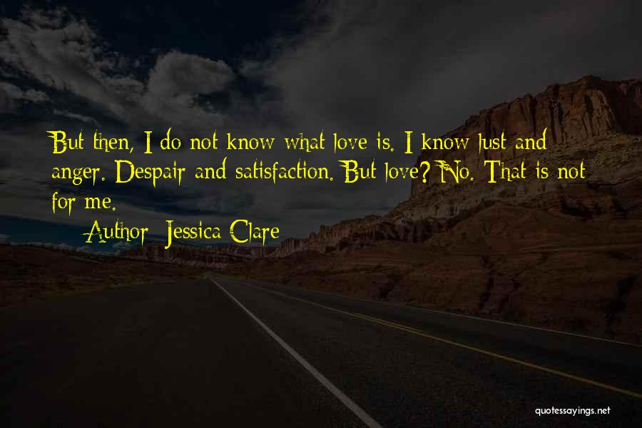 Love Is Not Lust Quotes By Jessica Clare