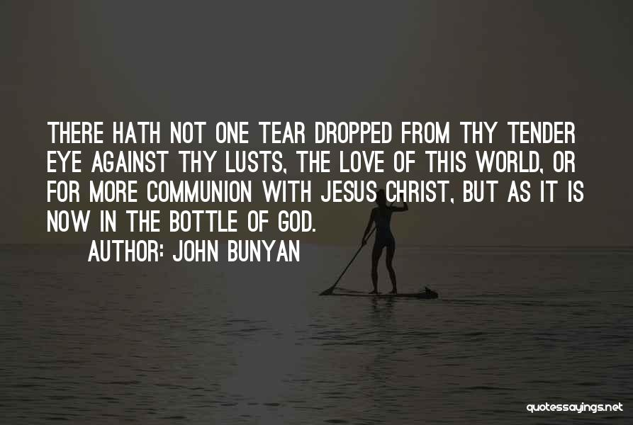 Love Is Not Lust Quotes By John Bunyan