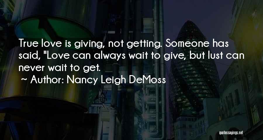 Love Is Not Lust Quotes By Nancy Leigh DeMoss