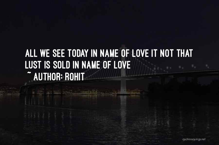 Love Is Not Lust Quotes By Rohit
