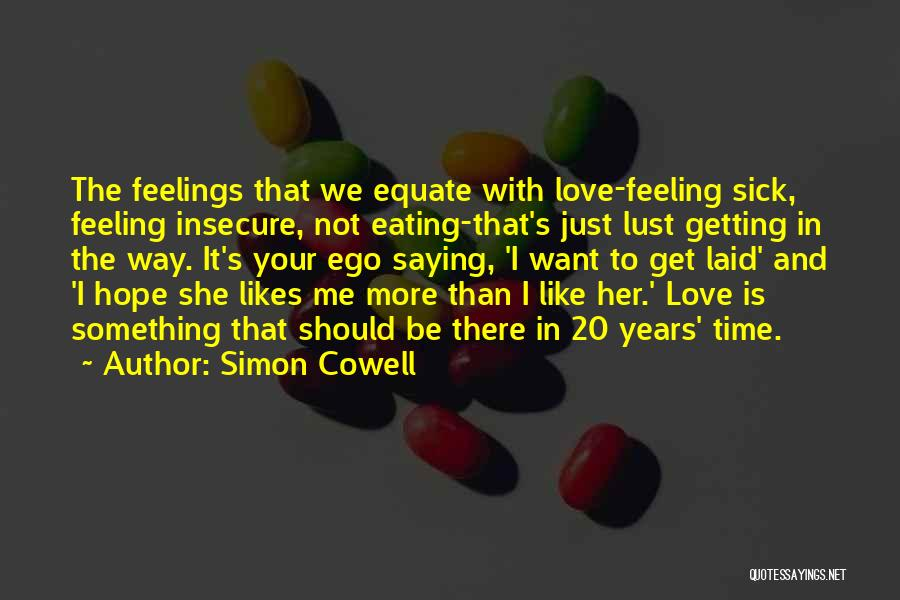 Love Is Not Lust Quotes By Simon Cowell