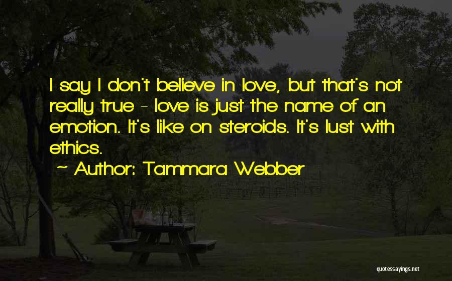 Love Is Not Lust Quotes By Tammara Webber