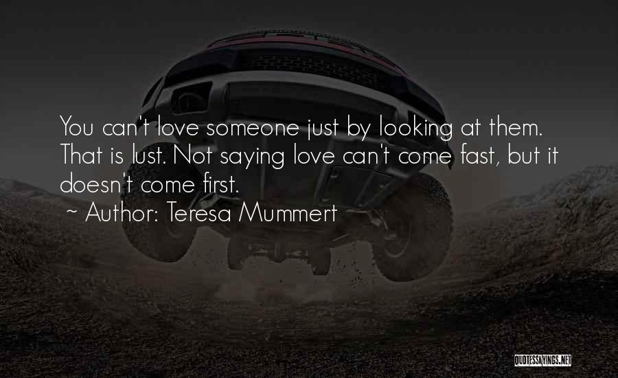 Love Is Not Lust Quotes By Teresa Mummert