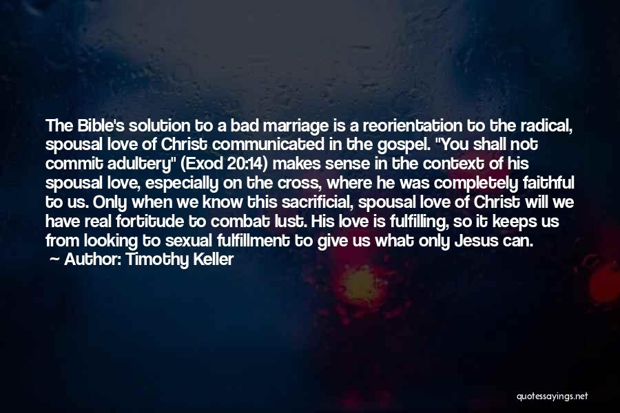 Love Is Not Lust Quotes By Timothy Keller