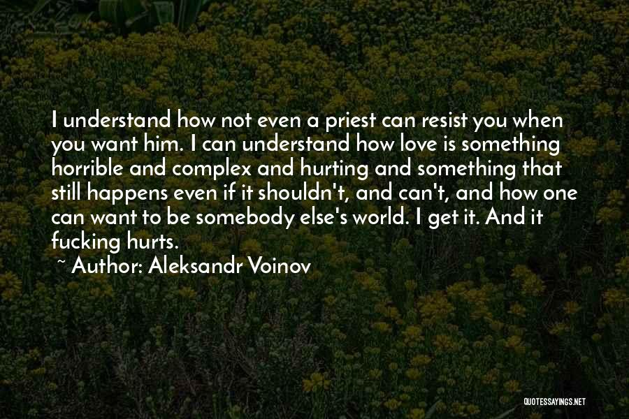 Love Is Not Something Quotes By Aleksandr Voinov