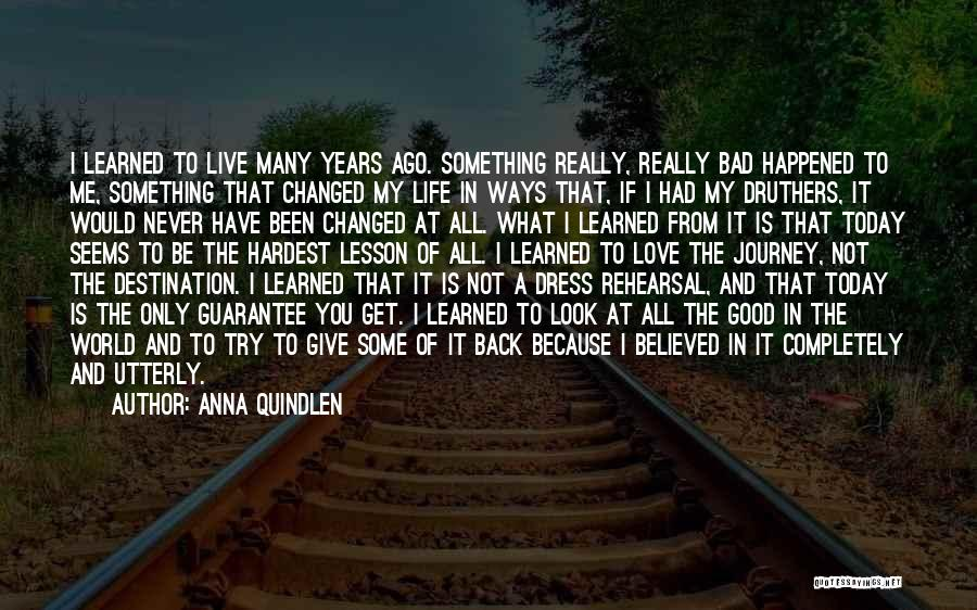 Love Is Not Something Quotes By Anna Quindlen