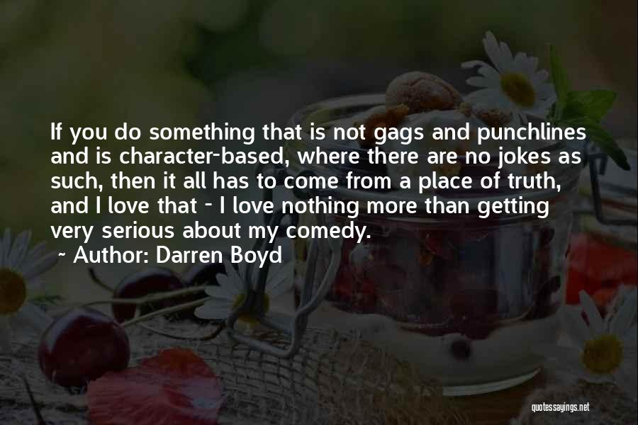 Love Is Not Something Quotes By Darren Boyd